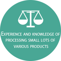 Experience and knowledge of processing small lots of various products
