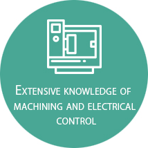 Extensive knowledge of machining and electrical control